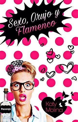 Sexo, Orujo y Flamenco (Las Mujeres González nº 1) por Katy Molina