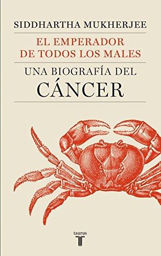 El emperador de todos los males: Una biografía del cáncer (Pensamiento)