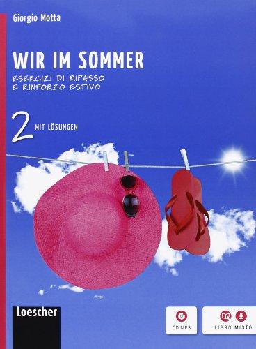 Wir im sommer. Volume con soluzioni. Per la Scuola media. Con espansione online: WIR IM SOMMER+SOLUZIONI+CD MP3: 2