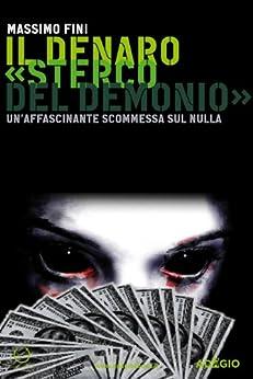 Il denaro «Sterco del demonio» (Adagio) di [Fini, Massimo]