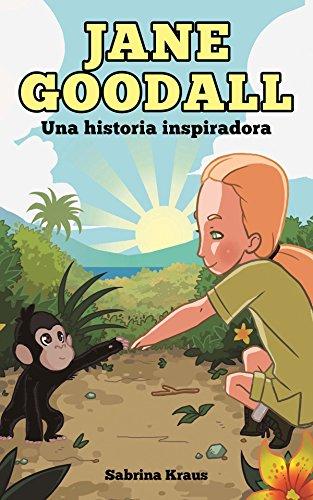 Jane Goodall - Una historia inspiradora por Sabrina Kraus