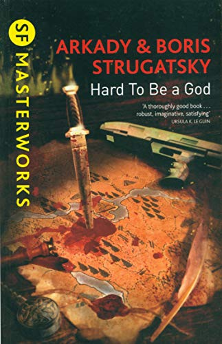 Hard To Be A God (S.F. MASTERWORKS)