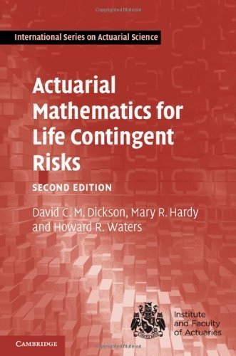 Actuarial Mathematics for Life Contingent Risks (International Series on Actuarial Science) by Dickson. David C. M. ( 2013 ) Hardcover