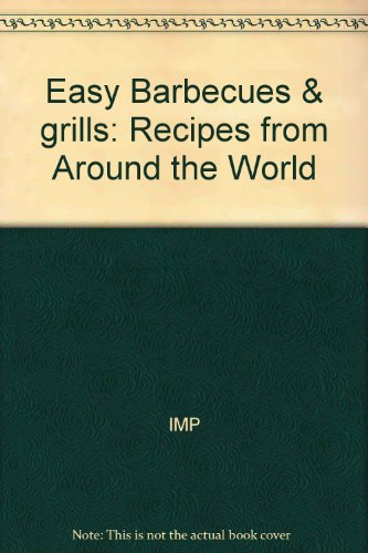 Easy Barbecues & grills: Recipes from Around the World