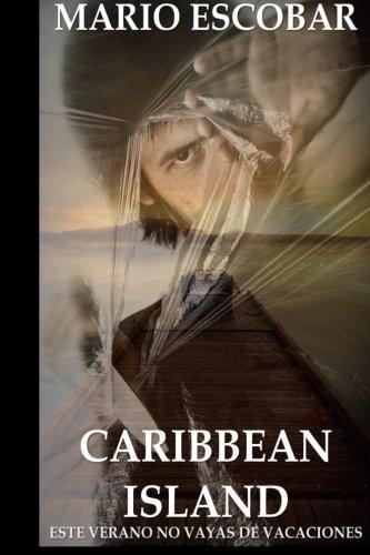 Caribbean Island: Autor del inquietante título de suspense El Circulo
