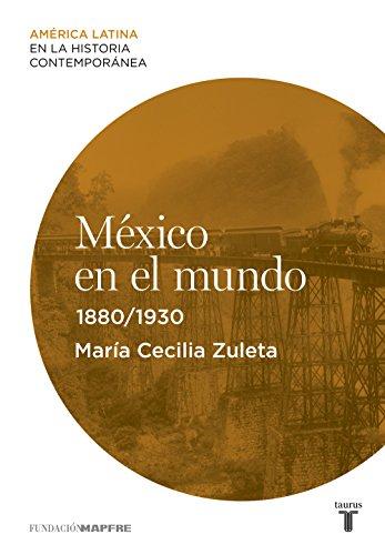 México en el mundo (1880-1930) por María Cecilia Zuleta