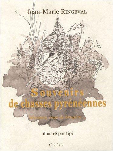 Souvenirs de chasses pyrénéennes : Bécasses, coqs de bruyère... par Jean-Marie Ringeval