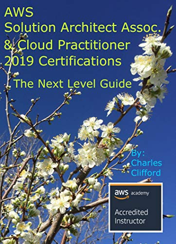 AWS Solution Architect Associate & AWS Cloud Practitioner Certifications 2019: The Next Level Guide (AWS Certifications Book 1) (English Edition) - Sol Solutions