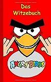 Angry Birds - Das Witzebuch: Inoffizielles Angry Birds Buch, 6-14 Jahre, lustig, Witze, lachen, Humor, witzig, komisch, Jokes, Red, Helmschwein, Stella, Chuck, Bestseller, Kinder, Schule