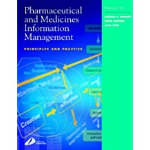 Pharmaceutical and Medicines Information Management: Principles and Practice (2001-10-11)