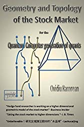 Geometry and Topology of the Stock Market: for the Quantum Computer Generation of Quants by Ovidiu Racorean (2014-09-19)