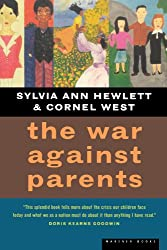 By Hewlett, Sylvia Ann ( Author ) [ The War Against Parents: What We Can Do for America's Beleaguered Moms and Dads ] May - 1999 { Paperback }