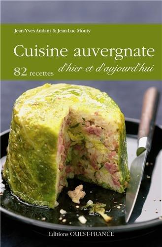 Cuisine auvergnate d'hier et d'aujourd'hui : 82 recettes par Jean-Yves Andant