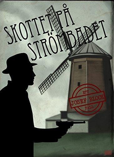 Stockholm Block (Skottet på strömbadet (Ett Josef Block fall) (Swedish Edition))