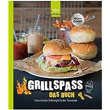 GRILLSPASS - Das Buch: Unsere besten Grillrezepte für den Thermomix