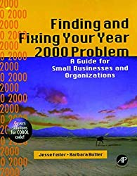 [(Finding and Fixing Your Year 2000 Problem : A Hands-on Guide for Small Organizations and Workgroups)] [By (author) Jesse Feiler ] published on (February, 1998)