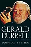 Cover of: Gerald Durrell: The Authorised Biography | Douglas Botting