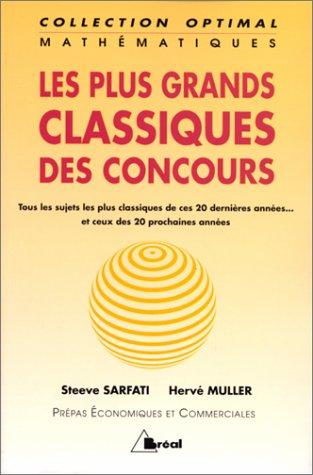 Les Plus Grands Classiques du concours : Mathématiques - Prépas Economiques et Commerciales par Hervé Muller