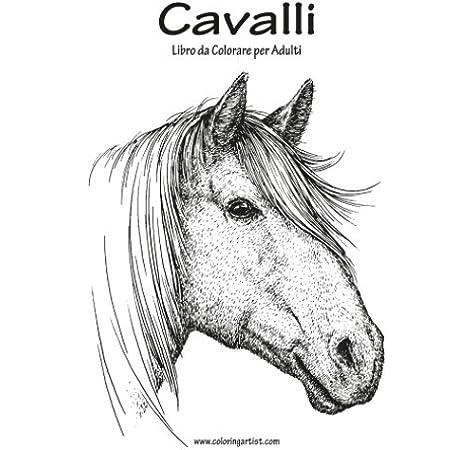Disegni Da Colorare Di Un Cavallo.Amazon It Cavalli Libro Da Colorare Per Adulti 1 Snels Nick Libri