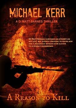 A Reason To Kill (DI Matt Barnes Book 1) (English Edition) par [Kerr, Michael]