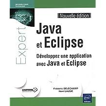 Java et Eclipse - Développez une application avec Java et Eclipse (Nouvelle édition)