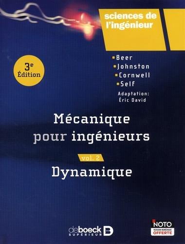 Mécanique pour ingénieurs : Volume 2, Dynamique