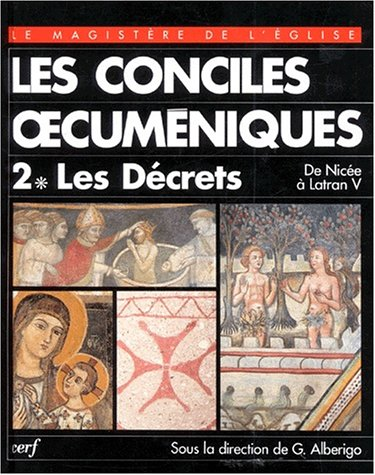 Les conciles oecuméniques. Les décrets de Nicée I à Latran V. Tome II-1