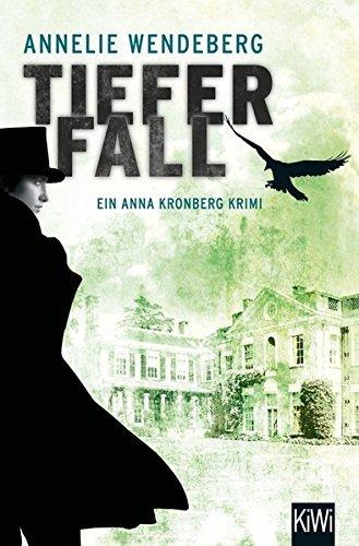 Tiefer Fall: Anna Kronbergs zweiter Fall by Annelie Wendeberg (2015-05-11)