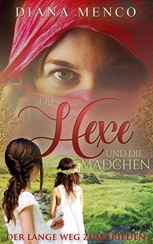 Die Hexe und die Mädchen: Der lange Weg zum Frieden 7