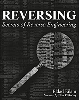 Reversing: Secrets of Reverse Engineering par [Eilam, Eldad]
