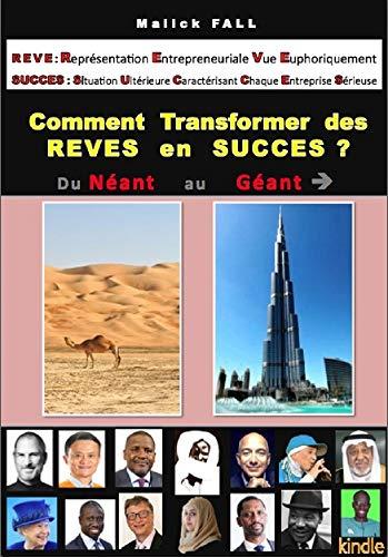 Couverture du livre Comment Transformer des RÊVES en SUCCÈS ?: du Néant au Géant