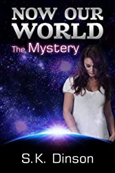 Now Our World: The Mystery