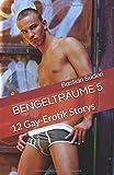 Bengelträume 5: 12 Gay-Erotik Storys - Bastian Süden
