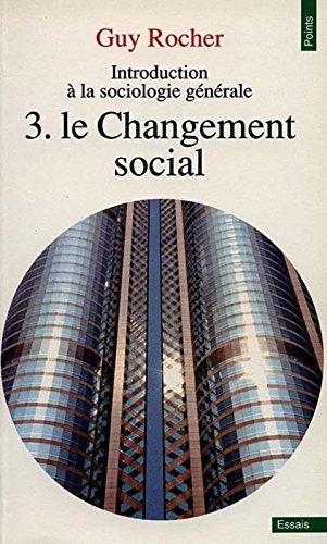 Introduction  la sociologie gnrale, tome 3. Le changement social
