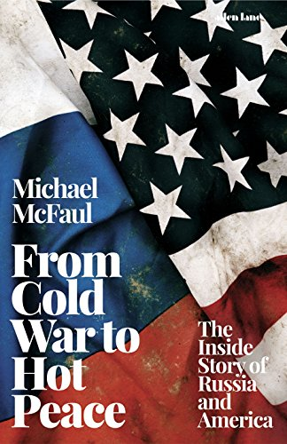 From Cold War to Hot Peace: The Inside Story of Russia and America (English Edition) por Michael McFaul
