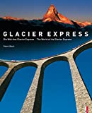 Die Welt des Glacier Express / The World of the Glacier Express - Iso Camartin, Paul Caminada