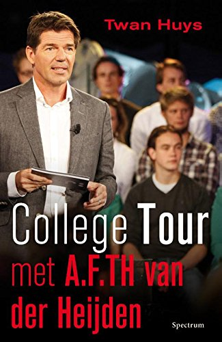 College tour met A.F.Th. van der Heijden (Dutch Edition)