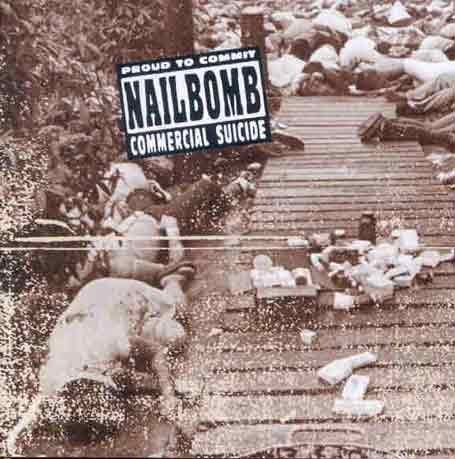 Proud to Commit Commercial Sui Import Edition by Nailbomb (1995) Audio CD