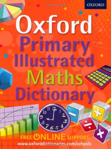 Ebook pdf oxford primary illustrated maths dictionary supporting oxford primary illustrated maths dictionary supporting the maths curriculum at primary school oxford dictionary fandeluxe Image collections