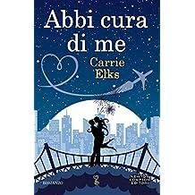 Abbi cura di me (eNewton Narrativa) (Italian Edition)