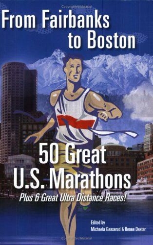 From Fairbanks to Boston: 50 Great U.S. Marathons
