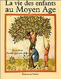 La Vie des enfants au Moyen-Âge