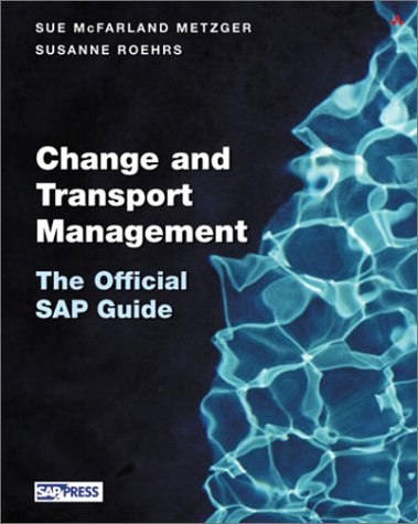Sap R/3 Change and Transport Management: The Official Sap Guide (SAP Press)