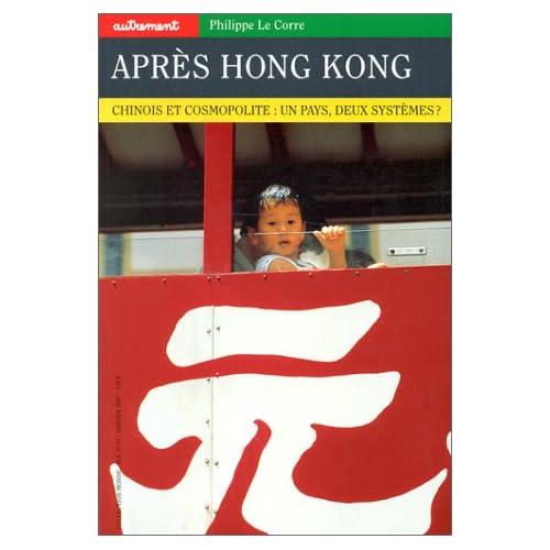 Autrement hors série, numéro 97 : Après Hong Kong, chinois et cosmopolites : un pays, deux systèmes ?