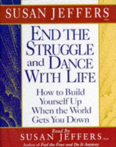 end-the-struggle-and-dance-with-life-how-to-build-yourself-up-when-the-world-gets-you-down