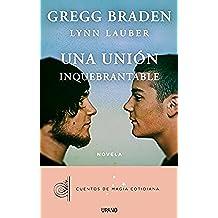 Una unión inquebrantable (Relatos)