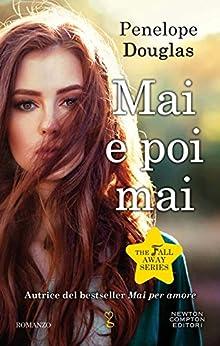 Mai e poi mai (The Fall Away Series Vol. 5) di [Douglas, Penelope]