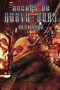Noches De Nueva York - Trilogia Virex Iii par Eric Brown