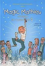 Magic mathieu compte en moins de 2 ! de Dominique Souder