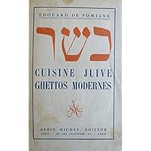 Édouard de Pomiane. Cuisine juive. Ghettos modernes
